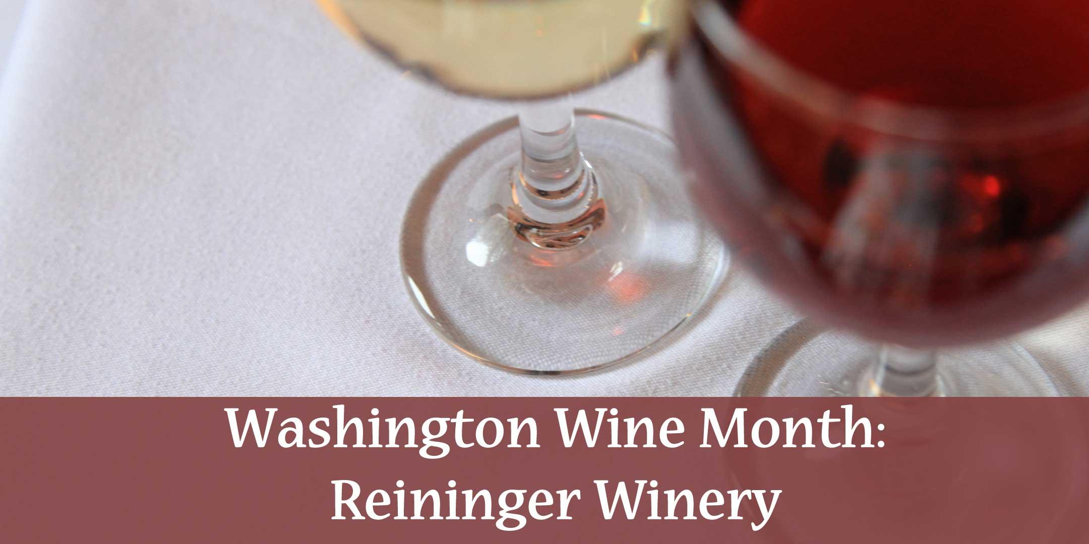 Washington Wine Month: Reininger Winery — Crystal Mountain